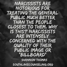 """Narcissist are notorious for treating the general public much better than the people closest to them. Narcissist are intensely concerned with the quality of their public image or """"billboard"""". Narcissistic People, Narcissistic Mother, Narcissistic Behavior, Narcissistic Sociopath, Narcissistic Personality Disorder Mother, Trauma, Ptsd, Great Quotes, Me Quotes"""