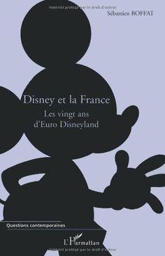 Disney et la France : Les vingt ans d'Euro Disneyland de Sébastien Roffat http://www.amazon.fr/dp/2296029892/ref=cm_sw_r_pi_dp_mzcBwb183XABB