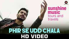 Phir se Udd Chala - Sunshine Music Tours & Travels (2016) in MP4(HD, Normal) and 3GP Bollywood Video