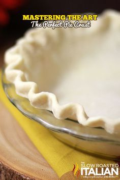 Mastering the Art of The Perfect Pie Crust