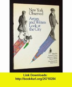 New York Observed Artists and Writers Look at the City, 1650 to the Present (9780810923430) Barbara Cohen, Seymour Chwast, Steven Heller , ISBN-10: 0810923432  , ISBN-13: 978-0810923430 ,  , tutorials , pdf , ebook , torrent , downloads , rapidshare , filesonic , hotfile , megaupload , fileserve