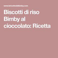 Biscotti di riso Bimby al cioccolato: Ricetta