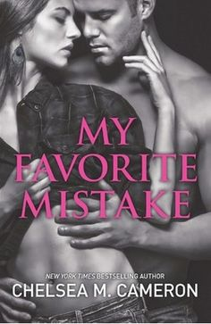 My Favorite Mistake by Chelsea M. Cameron