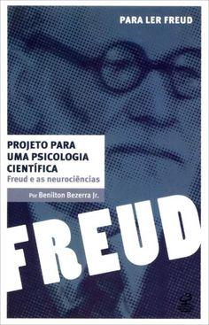Editar Deletar Copiar Analítica Tombar   FREUD, Sigmund. Projeto para uma psicologia científica: Freud e as neurociências . Rio de Janeiro: Civilização Brasileira, 2013. 251 p. (Freud).