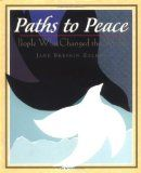 Paths to Peace: People Who Changed the World by Jane Breskin Zalben