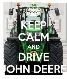 KEEP CALM AND DRIVE JOHN DEERE