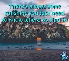 There's always some sunshine you just need to know where to find it! Have #courage! #quote #ICanDoThis