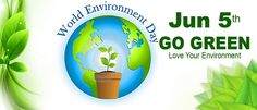 World Environment Day!!! Go Green!!!