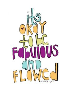It's OKAY to be fab and flawed! :D Nightly Doodles