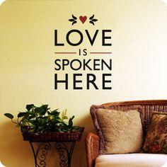 Love Is Spoken Here (wall decal from WallWritten.com).