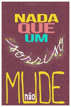 Poster: Nada que um sorriso não mude | Closet Criativo