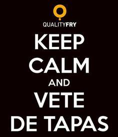 http://www.qualityfry.com/destacadas/keep-calm-and-vete-de-tapas