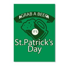 St. Patrick's Day Grab A Beer Tshirt Kelly Green Sticker Front