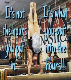 Gymnastics motivation! It's better to put in a few strong hours of practice than a lot of weak hours. Work hard at practice to become great!