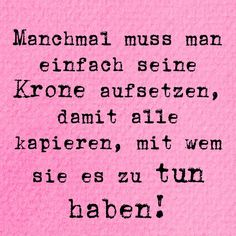 The Words, Cool Words, True Quotes, Funny Quotes, German Quotes, Positive Vibes, Quotations, Told You So, Inspirational Quotes