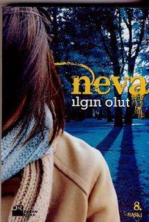 Neva - Ilgın Olut  (Doğan Kitap)    http://beyazkitaplik.blogspot.com/2011/12/neva-ilgn-olut_23.html