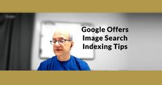 ICYMI: Google Offers Image Search Indexing Tips by @martinibuster