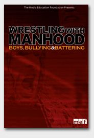 Wrestling with Manhood  Boys, Bullying & Battering    Wrestling with Manhood is the first educational program to pay attention to the enormous popularity of professional wrestling among male youth, addressing its relationship to real-life violence and probing the social values that sustain it as a powerful cultural force. Richly illustrating their analysis with numerous examples, Sut Jhally and Jackson Katz - the award-winning creators of the videos Dreamworlds and Tough Guise, respectively…