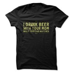 Beer With Your Mom T-Shirts, Hoodies. VIEW DETAIL ==► https://www.sunfrog.com/Drinking/Beer-With-Your-Mom.html?id=41382