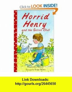 Horrid Henry and the Secret Club (Dolphin Paperbacks) (9781858811468) Francesca Simon, Tony Ross , ISBN-10: 1858811465  , ISBN-13: 978-1858811468 ,  , tutorials , pdf , ebook , torrent , downloads , rapidshare , filesonic , hotfile , megaupload , fileserve
