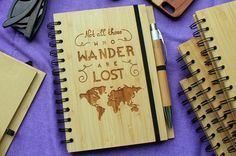 Not all those who wander are lost - bamboo notebook-woodgeekstore.NOT ALL THOSE WHO WANDER ARE LOST  This Tolkien quote speaks to the traveler in all of us. An engraved bamboo travel journal for all the wanderers to record those precious travel experiences.  Sometimes pictures cannot capture what words can express.