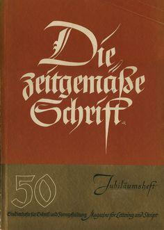 Koch también fue escritor en la revista Die Zeitgemäbe Schrift, revista publicada por Heintze & Blanckertz. Calligraphy Letters, Arabic Calligraphy, Lettering Ideas, Hand Lettering, Gothic Fonts, Penmanship, Script, Graffiti, Graphic Design