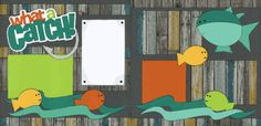 What A Catch! Page Kit www.outonalimbscrapbooking.com