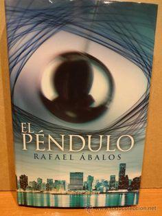 EL PÉNDULO. RAFAEL ÁBALOS. ED / PLAZA & JANÉS - 2011. LIBRO NUEVO.