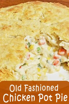 Old Fashioned Chicken Pot Pie - Healthy Recipes - Chicken Recipes Homemade Chicken Pot Pie, Chicken Recipes, Chicken Pot Pie Recipe Pioneer Woman, Chicken Pot Pie Recipe Crescent Rolls, Easy Pot Pie Recipe, Chicken Pot Pie Recipe With Bisquick, Chicken Pot Pies, Beef Recipes, Recipes Using Cooked Chicken