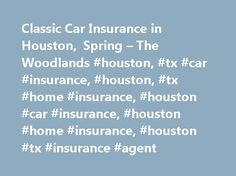 Classic Car Insurance in Houston, Spring – The Woodlands #houston, #tx #car #insurance, #houston, #tx #home #insurance, #houston #car #insurance, #houston #home #insurance, #houston #tx #insurance #agent http://finances.nef2.com/classic-car-insurance-in-houston-spring-the-woodlands-houston-tx-car-insurance-houston-tx-home-insurance-houston-car-insurance-houston-home-insurance-houston-tx-insurance-ag/  # Classic Car Insurance Helpful resources Related products Modern Insurance for Your…