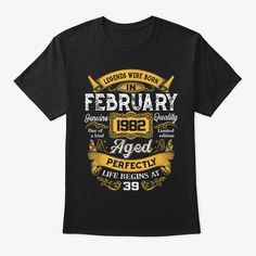 Discover Legends Were Born In February 1982 39th T-Shirt, a custom product made just for you by Teespring. With world-class production and customer support, your satisfaction is guaranteed. - LEGENDS WERE BORN IN FEBRUARY 1982 39TH... Funny Fathers Day Gifts, Fathers Day Presents, Presents For Dad, Fathers Day Shirts, Dad To Be Shirts, Dad Birthday Quotes, Birthday Ideas, Born In February, Types Of Sleeves