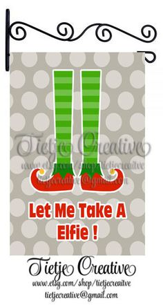 Christmas Flag, Elfie Flag, Let me take a elfie, Flag, Personalized Flag by TietjeCreative on Etsy