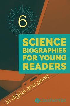 Looking for great science biographies for your classroom? Whether you are working with print books or digital texts, here's great options for young readers.