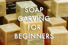 Easy Soap Carving for Beginners - Soap Carving Guru Soap Sculpture, Soap Carving, Easy, Crafts, Presents, Craft Ideas, Marseille, Gifts, Manualidades