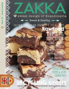 """Issue number 3 of """"ZAKKA"""", this time with the theme """"Sweet & Healthy"""" and stuffed it with more than 25 raw food style recipes & tips like; Fudge, Cookies, Brownies, Bars, Cupcakes, Candy, Flavorful Desserts and Yummy Kids Snacks, The Swedish blogger and raw food dessert chef Karolina Eleonora share tips and recipes FREE  DOWNLOADBLE Print&Cut files ZAKKA style UPCYCLING CRAFTS and much more…"""