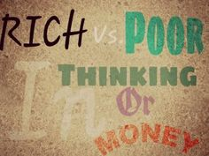 Rich vs poor in thinking or money