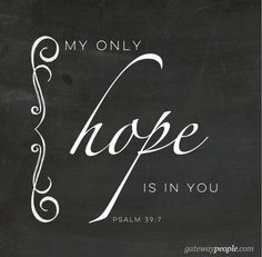 All my hope is in you