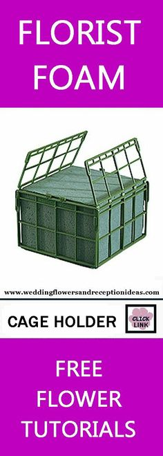 Floral Foam - Quality Florist Supply Products for Weddings Plastic Cage Designed to hold foam and give extra support when wired to arches and easels. Learn how to make bridal bouquets, corsages, boutonnieres, reception table centerpieces and church decorations. Buy wholesale fresh flowers and discount florist supplies.