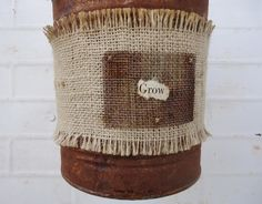 Burlap Wrapped Rusty Tin Can With a Touch of Rusty Screen & Attached Sentiment