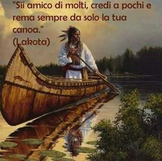 Be a friend of many, and always think a few rows from just your canoe Native American Paintings, Native American Pictures, American Artists, American Indian Art, Native American Indians, Native Americans, Native Indian, Native Art, Sioux