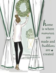 Home is where memories are made and traditions are created.....-xx