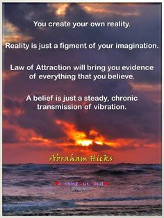 A belief is just a steady chronic transmission of vibration. #AbrahamHicks  #LawOfAttraction #LOA