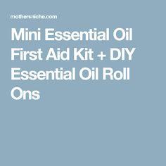 Mini Essential Oil First Aid Kit + DIY Essential Oil Roll Ons