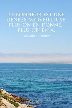 #CitationDuJour « Le bonheur est une denrée merveilleuse. Plus on en donne, plus on en a. »