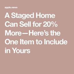 A Staged Home Can Sell for 20% More—Here's the One Item to Include in Yours