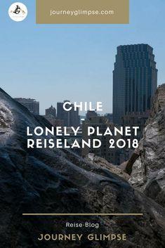 Lonely Planet kürte Chile zum besten Reiseland für das Jahr 2018. Wir waren da und haben es uns angeschaut. Lonely Planet, Chile, Journey, Santiago, Continents, Planets, Chili