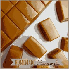 Sugartown Sweets: Homemade Caramels 1 cup salted butter 2 1/4 cups brown sugar, firmly packed 1 cup light corn syrup, 1 14 oz. can sweetened condensed milk 1/8 cup heavy cream 1 teaspoon vanilla extract
