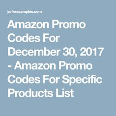 Amazon Promo Codes For December 30, 2017 - Amazon Promo Codes For Specific Products List