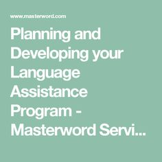 Planning and Developing your Language Assistance Program - Masterword Services