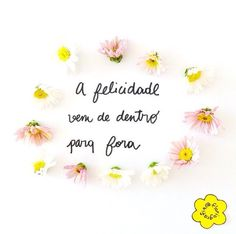 Floriografia transforma flores e palavras em inspiração no Instagram Art Quotes, Inspirational Quotes, Quote Posters, Life Inspiration, Quotes To Live By, Nice Quotes, Texts, Positivity, Messages